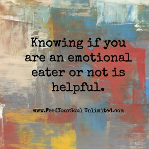 Knowing if you are an emotional eater is helpful